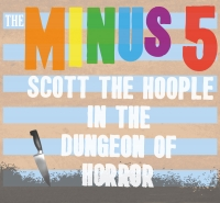 Scott The Hoople In The Dungeon Of Horror